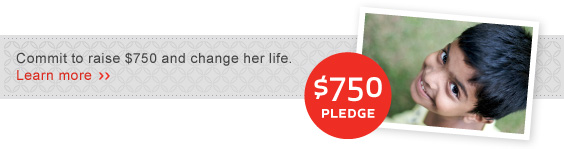 Commit to raise $750 and change her life.